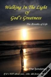 Walking In The Light Of God'S Greatness