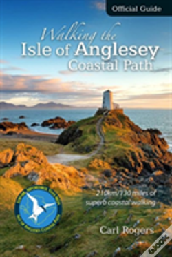 Wook.pt - Walking The Isle Of Anglesey Coastal Path - Official Guide
