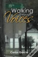 Walking Through Voices