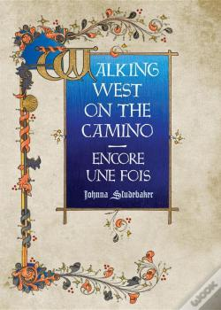 Wook.pt - Walking West On The Camino--Encore Une Fois