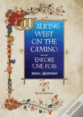 Walking West On The Camino--Encore Une Fois