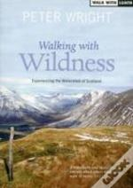 Walking With Wildness