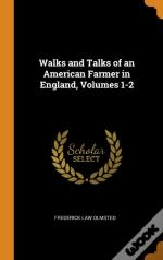 Walks And Talks Of An American Farmer In England, Volumes 1-2