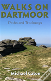 Walks On Dartmoor: Paths And Trackways