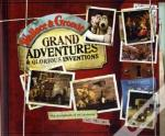 Wallace And Gromit Grand Adventures And Glorious Inventions