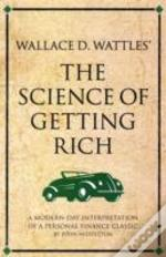 Wallace D Wattles' 'The Science Of Getting Rich'