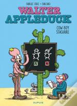 Walter Appleduck T.1 ; Stagiaire Cowboy