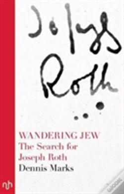 Wook.pt - Wandering Jew The Search For Joseph Roth