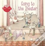 Want To Know: Going To The Theater