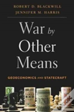 War By Other Means 8211 Geoeconomics