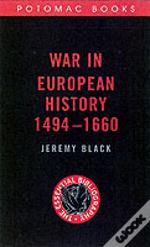 War In European History, 1494-1660