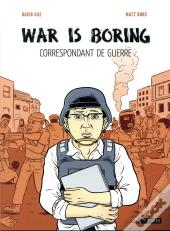 War Is Boring ; Correspondant De Guerre