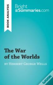 War Of The Worlds By Herbert George Wells (Book Analysis)