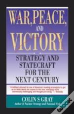 War, Peace, And Victory:  Strategy And S