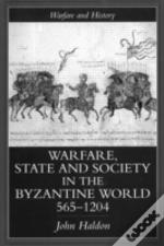 Warfare, State And Society In The Byzantine World