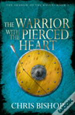 Warrior With The Pierced Heart