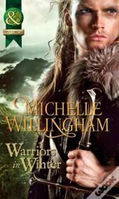 Warriors In Winter (Mills & Boon Historical) (The Macegan Brothers - Book 9)