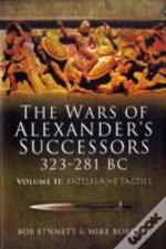Wars Of Alexander'S Successors 323-281 Bcbattles And Tactics