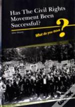 Was The Civil Rights Movement Successful?