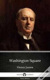 Washington Square By Henry James (Illustrated)