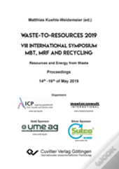 Waste-To-Resources 2019. Viii International Symposium Mbt, Mrf And Recycling Resources And Energy From Waste. Proceedings 14th -16th Of May 2019