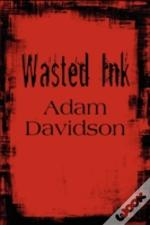 Wasted Ink