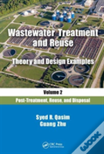 Wastewater Treatment And Reuse Theory And Design Examples, Volume 2: