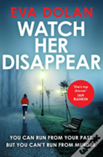 Watch Her Disappear