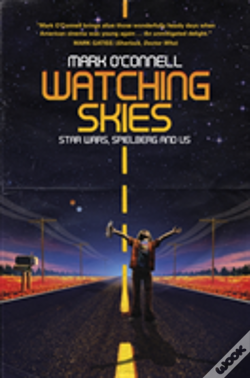 Wook.pt - Watching Skies: How Star Wars, Spielberg And  Superman Jumped A Generation