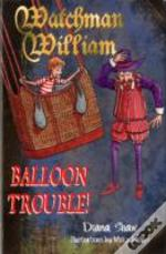 Watchman William: Balloon Trouble!