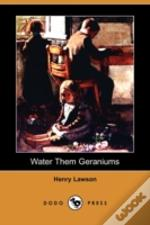 Water Them Geraniums (Dodo Press)