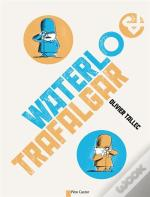 Waterlo & Trafalgar.