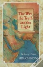Way, The Truth And The Light