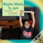 Waylen Wants To Jam