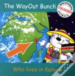 Wayout Bunch - Who Lives In Kenya?