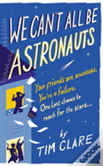 We Can'T All Be Astronauts