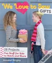 We Love To Sew: Gifts