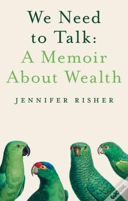 Wook.pt - We Need To Talk: A Memoir About Wealth