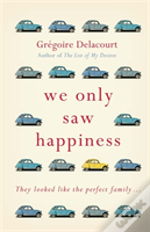 We Only Saw Happiness
