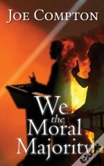 We The Moral Majority