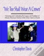 'We Too Shall Wear A Crown'
