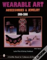 Wearable Art Accessories And Jewellery 1900-2000
