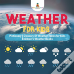Weather For Kids - Pictionary - Glossary Of Weather Terms For Kids - Children'S Weather Books