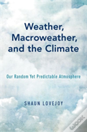 Weather, Macroweather, And The Climate