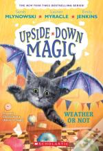 Weather Or Not (Upside-Down Magic #5)