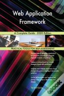 Web Application Framework A Complete Guide - 2020 Edition