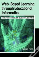 Web-Based Learning Through Educational Informatics