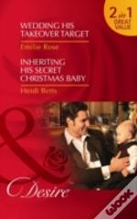Wedding His Takeover Target/Inheriting His Secret Christmas Baby