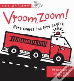 Wee Gallery Sound Book: Vroom, Zoom! Here Comes The Fire Engine!