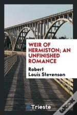 Weir Of Hermiston; An Unfinished Romance